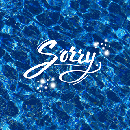 Sorry vector illustration with handwritten flowing white text over sparkling blue water with reflections from sunlight forming an abstract pattern in square format