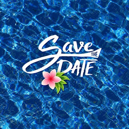 aside: Save The Date tropical card design with elegant flowing script over sparkling blue water with a fresh pink frangipani flower and green leaves floating on the surface, square format vector illustration Illustration
