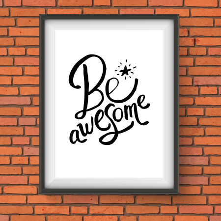 Close up Simple Black Text Design for Be Awesome Concept with Glowing Star on a Rectangular Frame Hanging on the Brick Wall