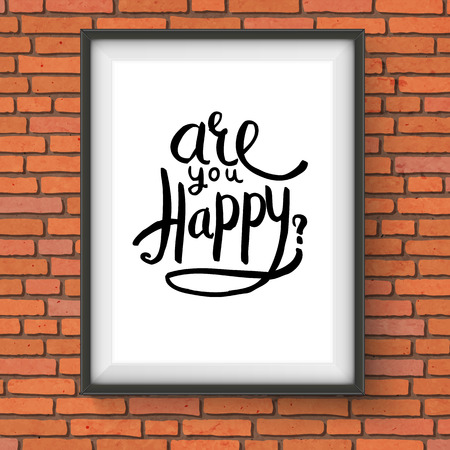 contentment: Simple Black Text Design for Are You Happy Concept on a Black and White Frame Hanging on a Brick Wall.