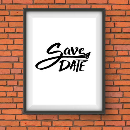 event planning: Simple Black Text Design for Save the Date Concept on a Rectangular Frame Hanging on the Brick Wall. Illustration