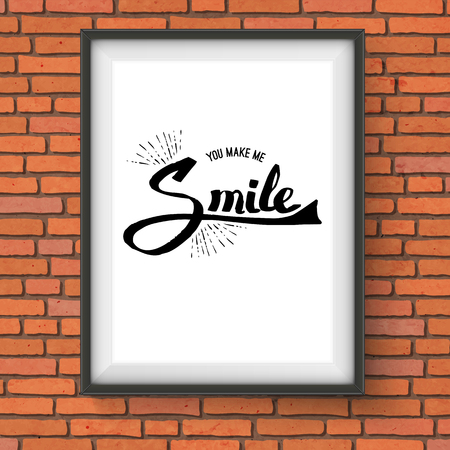 brisk: Simple Black Text Design for You Make Me Smile Concept on a Frame Hanging on the Brick Wall.
