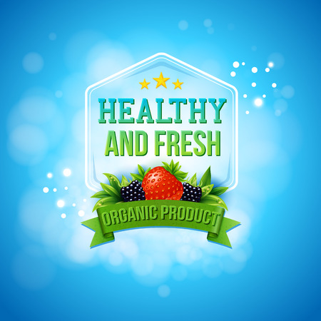 food background: Advertising poster for fresh farm products on a sparkling sunny blue sky with bokeh with text - Healthy and Fresh, Oranic Product - in a frame and banner decorated with fresh berries, vector design Illustration