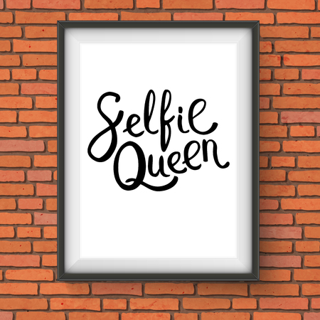 assured: Selfie Queen Phrase in Simple Black Text Style in a Rectangular Photo Frame Hanging on a Brick Wall. Illustration