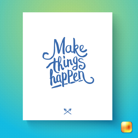 Make Things Happen motivational card or poster design with handwritten blue text on a white page over a textured blue to green gradient background, vector illustration