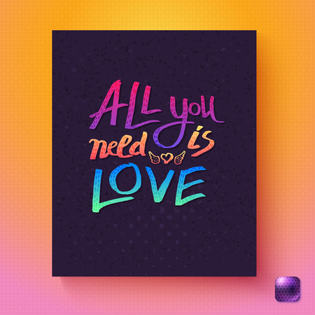 All You Need Is Love inspirational card design with colorful rainbow text on black over a textured pink to orange graduated background with purple button, vector illustration