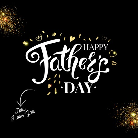Sentimental black and white Fathers day card with gold glitter, golden hearts, sparkling light effects. White typographic Happy Fathers Day text. Vintage, calligraphic elements. Vector illustration.