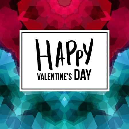Vector illustration of Valentines day card template. Central white frame with black typographic text. Calligraphic elements. Colorful geometric mosaic background with hexagonal kaleidoscope pattern. Ilustrace