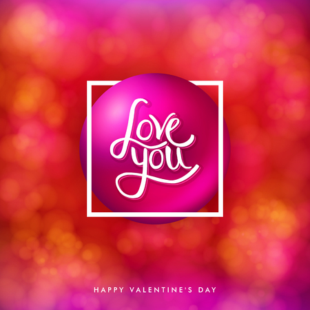 Valentines day card on bright, blurred red background with bokeh light effects. Central large pink sphere with white typographic text on and a frame around it. Smaller text below. Vector illustration.