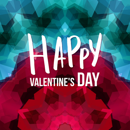 Valentines day card template. Colorful geometric mosaic background with hexagonal kaleidoscope pattern. Central white typographic text with calligraphic elements. Vector illustration.