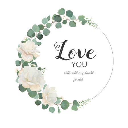 Vektorblumenmusterkarte. Weiße Rose niedliche Blume Eukalyptuszweig mit Blättern u. Grün mischen runden Kranz. Gruß, Hochzeit laden Schablone ein. Runde Rahmengrenze mit Liebe, die Sie zitieren. Ausschreibungstext