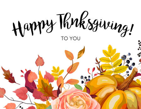 Happy Thanksgiving greeting postcard, card design with Autumn season orange pumpkins, pink rose flowers, colorful forest tree fall leaves, herb mix. Festive vector, watercolor style bright layout.