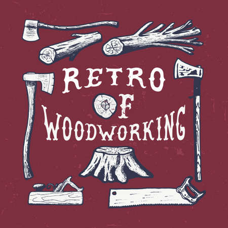 woodsman: 75 WOODWORKING. Handmade axe, plane, tree, stump, hacksaw   retro style. Design fashion apparel texture print. T shirt graphic vintage grunge vector illustration badge label template. Illustration
