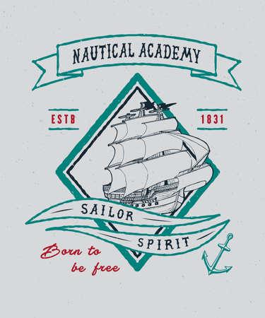 NAUTICAL ACADEMY. Handmade ship retro style. Design fashion apparel textured print. T shirt graphic vintage grunge vector illustration badge label logo template.