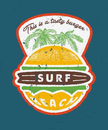 sandwich board: BRIGHT SUN, SURF, BEACH - THIS IS A TASTY BURGER. Design fashion apparel print. T shirt graphic vintage grunge vector illustration badge label logo template. Illustration