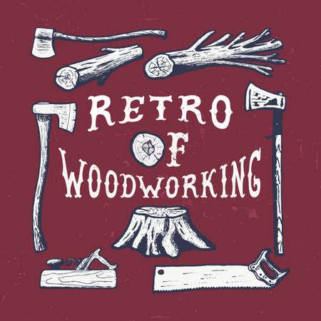 handmade graphic texture: WOODWORKING. Handmade axe, plane, tree, stump, hacksaw retro style. Design fashion apparel texture print. T shirt graphic vintage grunge vector illustration badge label logo template.
