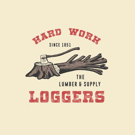 BADGE LOGGER. Handmade axe, tree, stump, retro style. Design fashion apparel texture print. T shirt graphic vintage grunge vector illustration badge label logo template.