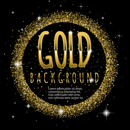 Gold sparkles scatter ring on black background. Gold glitter background. Gold text for flayers, invitations, advertising, promotion etc.