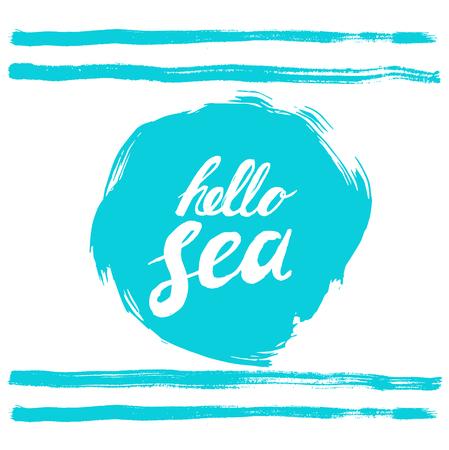 Hello sea phrase. Hand written text on stylized blue rough edged round. Calligraphy. Inscription ink hello sea. Blue strips design. Illustration