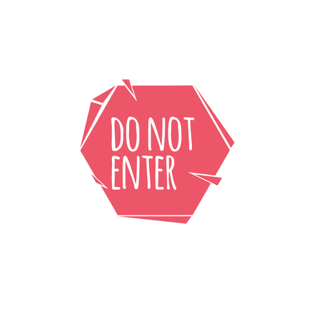 Abstract cartoon trendy design of red hexagonal sign with do not enter dummy phrase Flat style modern icon.
