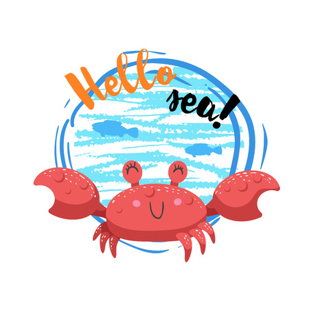 Hello sea cartoon badge with trendy design cartoon cheerful red crab mascot.