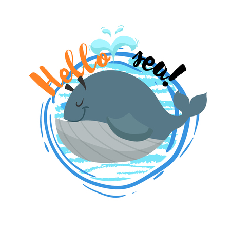Hello sea cartoon badge with trendy design cartoon cheerful whale. Summer and sea party motivation poster. Vector illustration.