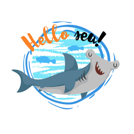 Hello sea cartoon badge with cute hammerhead shark and fish silhouettes. Illustration