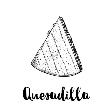 Fresh quesadilla. Top view. Hand drawn sketch style illustration. Mexican traditional fast food. Vector drawing. Isolated on white background. Ilustração