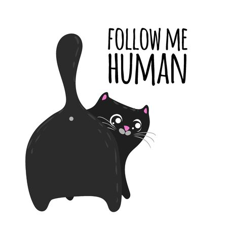 Cute cartoon cat back view and phrase follow me human. T-shirt and fashion design template. Vector illustration. Illustration