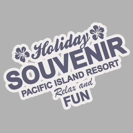 souvenir: Holiday souvenir lettering vector illustration with flowers for emblem or badge. Illustration