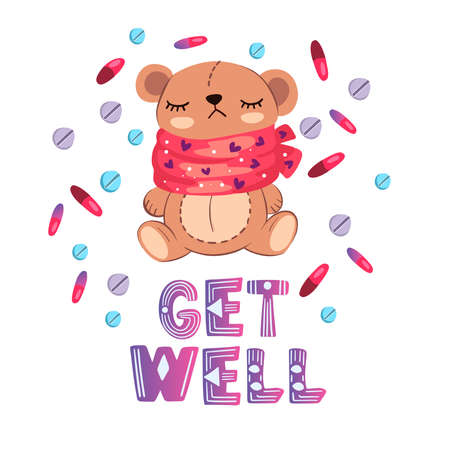 """Vector hand drawn postcard """"Get Well� with cute cartoon style sick bear wearing red scarf. With pills and capsules around him. Isolated on white."""