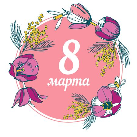 Design template for International womens day. Title in Russian 8 march. Hand drawn colorful vector sketch illustration. Round composition with tulips and mimosa on white background