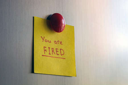 a note you are fired attached with a magnet to the refrigerator