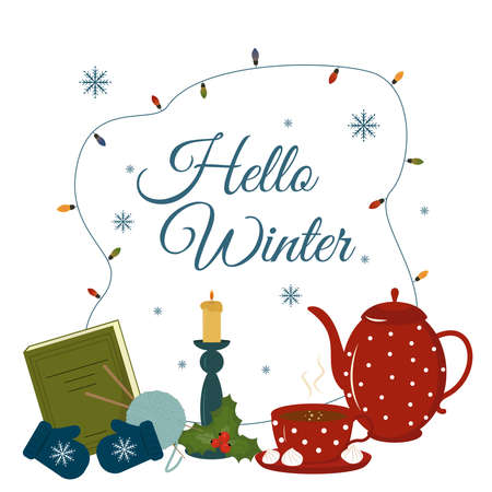 Hello winter vector illustration. Winter greeting card with a cup of hot tea, teapot, candlestick, book and knitting.