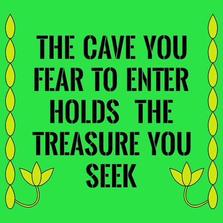 Motivzitat. Die Höhle, in die du Angst hast einzutreten, hält den Schatz, den du suchst. Auf grünem Hintergrund. Standard-Bild - 67516801