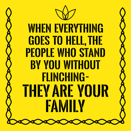 Attractive Motivational Quote. When Everything Goes To Hell, The People Who Stand By  You Without