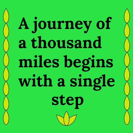 Motivational quote. A journey of a thousand miles begins with a single step. On green background.