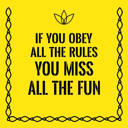 obedecer: cita de motivación. Si obedeces todas las reglas que se pierda toda la diversión. Sobre fondo amarillo.