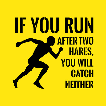 Motivational quote. Success. If you run after two hares, you will catch neither. On yellow background. Vectores