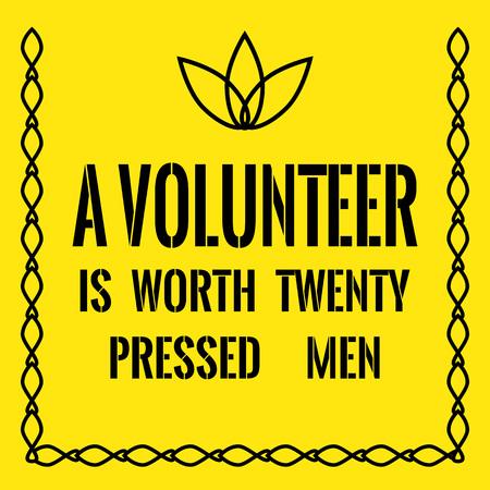 Motivational quote. A volunteer is worth twenty pressed men. On yellow background. Reklamní fotografie - 75168321