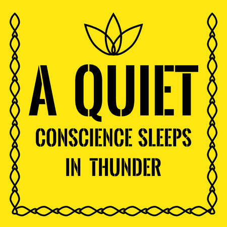 conscience: Motivational quote. A quiet conscience sleeps in thunder. On yellow background.