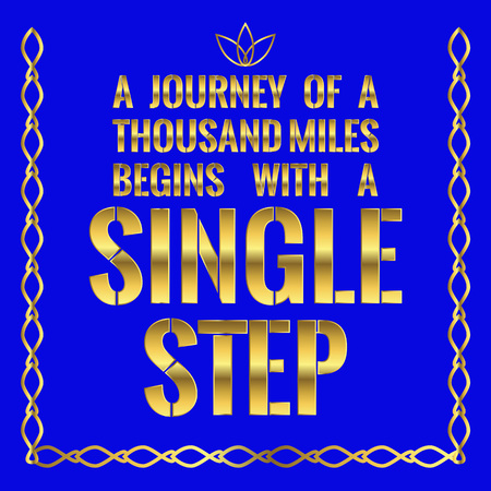 Motivational quote. A journey of a thousand miles begins with a single step. On blue background.