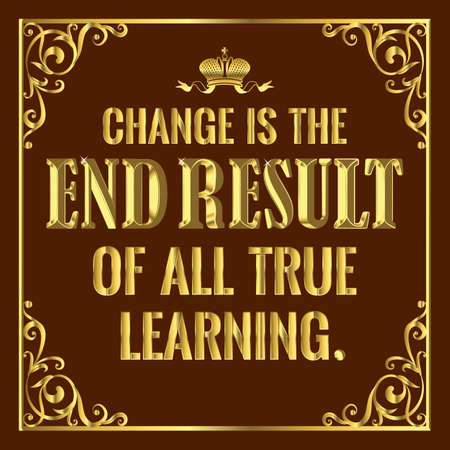 Motivating life-affirming quote about learning.
