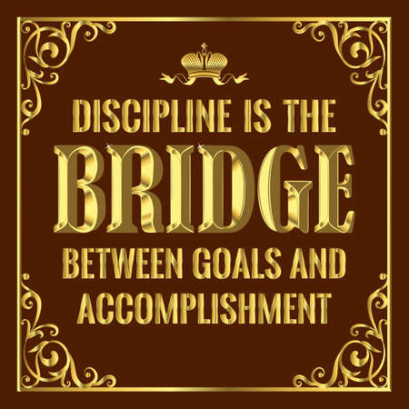 Inspirational, life-affirming quote about discipline