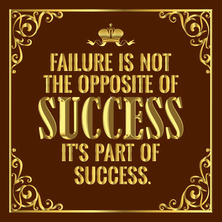 A motivating and life-affirming statement. Failure is not the opposite of success. it is part of success. Vector illustration isolated. Illustration