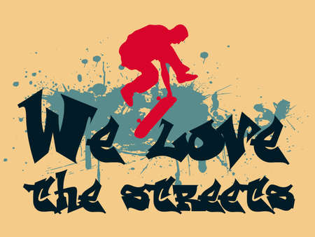 illustration with a skateboarder silhouette, ink splash and graffiti text - we love the streets Illustration