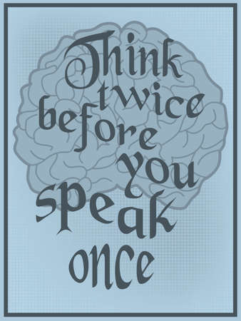 Vintage poster with a human brain and advice  - think twice before you speak once Ilustração