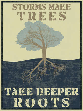 Grunge vintage style poster with a tree and quote - Storms make trees take deeper roots Stock Vector - 19259809