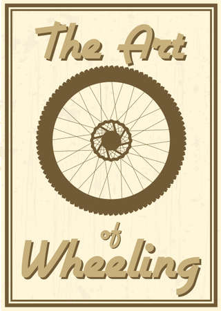 wheeling: Vintage style poster of a bike wheel and text  the art of wheeling