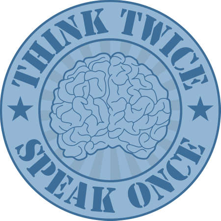 once: Vector vintage style badge with human brain and advice think twice - speak once